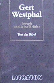 Joseph und seine Brüder: Westphal, Gert /