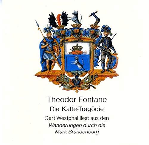 9783894698546: Die Katte-Tragödie. CD: Auszüge aus Band 2 der Wanderungen durch die Mark Brandenburg