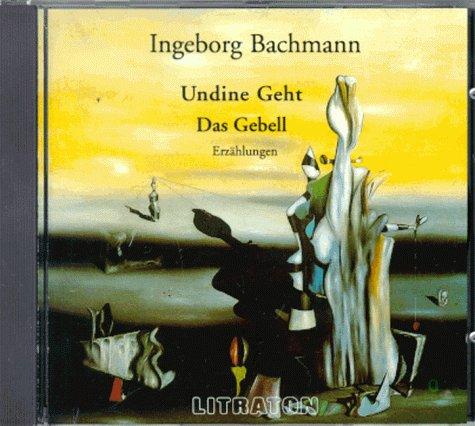 Undine geht / Das Gebell. Erzählungen [Audiobook] - Ingeborg Bachmann