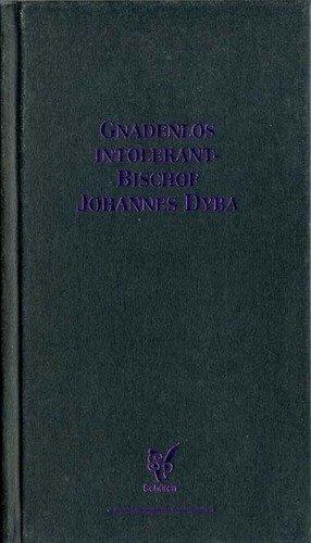 9783894720810: Gnadenlos intolerant: Bischof Johannes Dyba (German Edition)