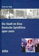 9783894723316: Die Stadt im Film: Deutsche Spielfilme 1900-2000 (German Edition)