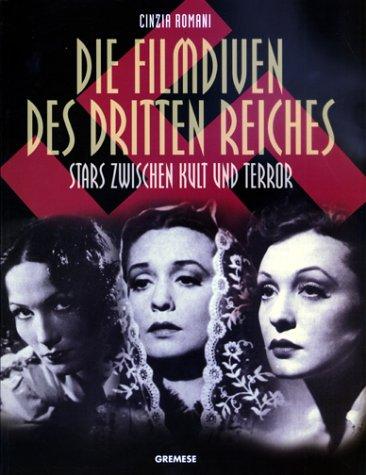 9783894723743: Die Filmdiven des dritten Reiches. Stars zwischen Kult und Terror.