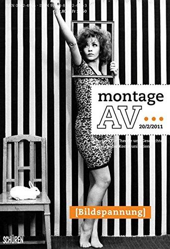 Bildspannung. montage/AV. Heft 20/2/2011. Zeitschrift für Theorie