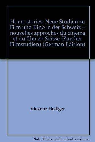 9783894725044: Home stories: Neue Studien zu Film und Kino in der Schweiz = nouvelles approches du cinéma et du film en Suisse (Zürcher Filmstudien)
