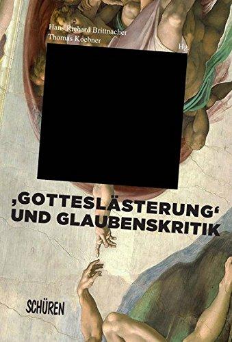 'Gotteslästerung' und Glaubenskritik in der Literatur und: Brittnacher, Hans R.