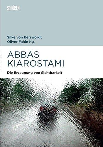 9783894728878: Abbas Kiarostami Die Erzeugung von Sichtbarkeit