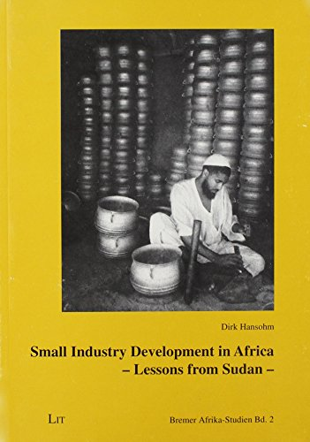 Small Industry Development in Africa: Lessons from: Hansohm, Dirk
