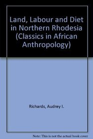 9783894736897: Land, Labour and Diet in Northern Rhodesia: (1939 (reprinted 1970)) (Classics in African Anthropology)