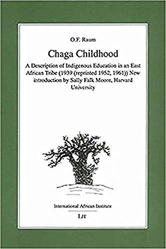 9783894738747: Chaga Childhood: A Description of Indigenous Education in an East African Tribe (1939 (reprinted 1952, 1961)) (Classics in African Anthropology)