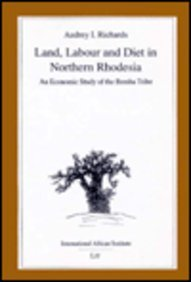 9783894738761: Land, Labour and Diet in Northern Rhodesia: (1939) (reprinted 1970) (Classics in African Anthropology)