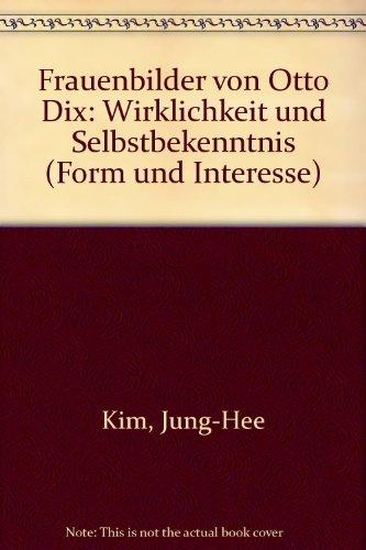 9783894739393: Frauenbilder von Otto Dix: Wirklichkeit und Selbstbekenntnis (German Edition)