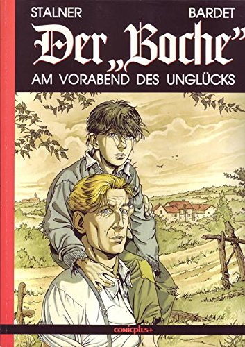 Der 'Boche', Bd.1, Am Vorabend des Unglücks: Daniel Bardet, Martin Stalner, ...
