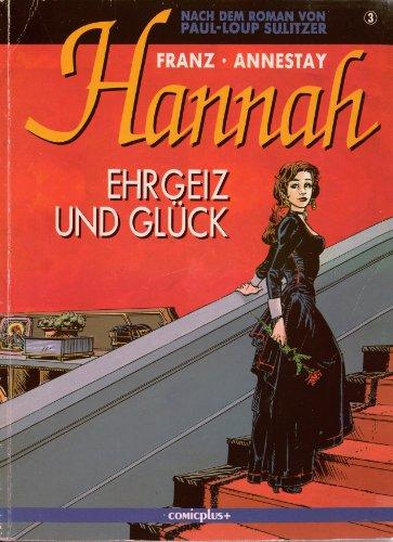 Hannah, Bd. 3: Ehrgeiz und Glück: Annestay, Paul-Loup Sulitzer,