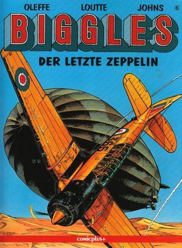 9783894740603: Biggles. Comic: Biggles, Bd.6, Der letzte Zeppelin