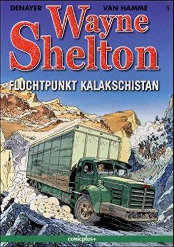 9783894741075: Wayne Shelton, Bd.1, Fluchtpunkt Kalakschistan
