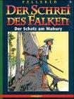 Der Schrei des Falken. Comic: Der Schrei des Falken, Bd.5 : Der Schatz am Mahury: Pellerin, Patrice...