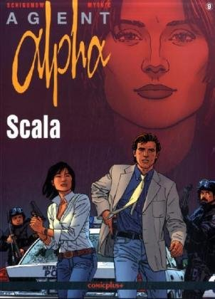 Agent Alpha, Bd.9, Scala: Mythic, Renard, Pascal, Schigunow, Juri, Sackmann, Eckart