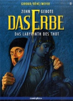 Zehn Gebote) Das Erbe 03. Das Labyrinth des Todes: Giroud, Frank, Beh�, Joseph, Meyer, Camille