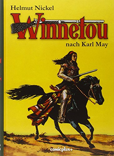 Winnetou - Bildroman: Helmut Nickel