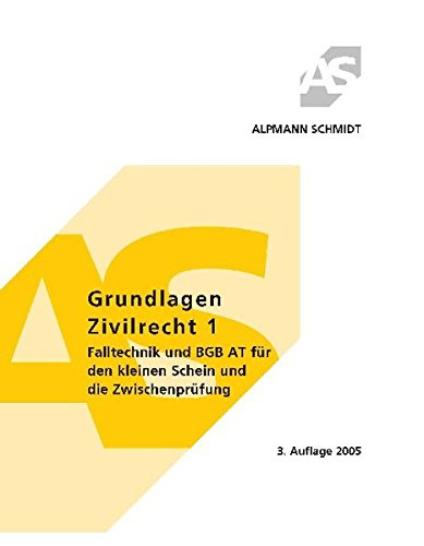 Beispielbild für Grundlagen Zivilrecht 1: Falltechnick und BGB AT für den kleinen Schein und die Zwischenprüfung zum Verkauf von Antiquariat BuchX
