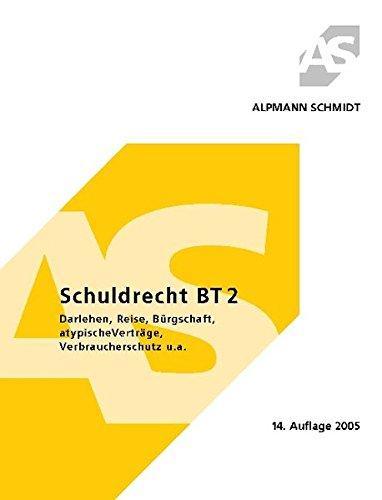 Schuldrecht BT 2: Darlehen, Reise, Bürgschaft, atypische Verträge, Verbraucherschutz u.a....