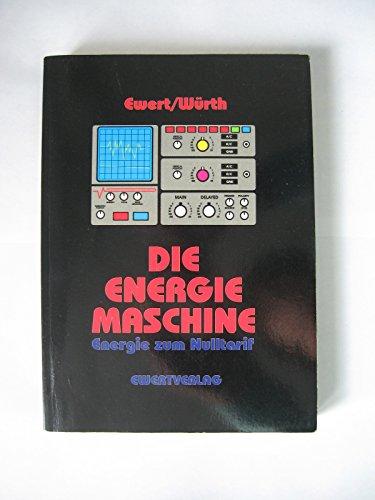 Die Energiemaschine. Energie zum Nulltarif: K.-D. Ewert, Felix