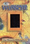 Was ich mir wünsche. Das Wunscherfüllungsbuch.: Herbert; Sonja; Georg; Reidinger, ...