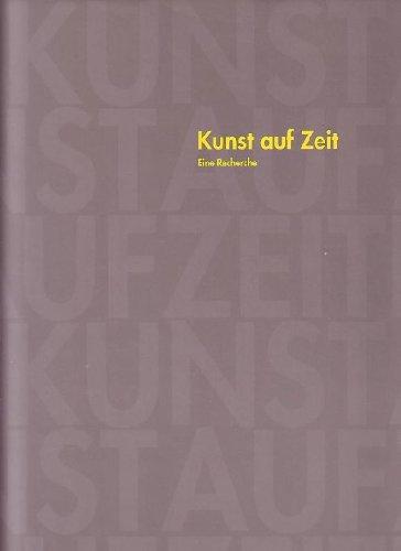 9783894790363: Kunst auf Zeit: Eine Recherche (German Edition)