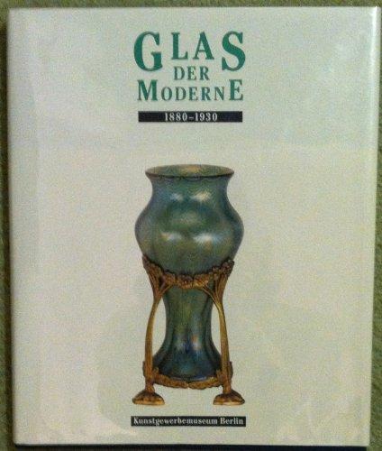 Glas der Moderne (1880-1930). (Katalog zu einer: Netzer, Susanne.