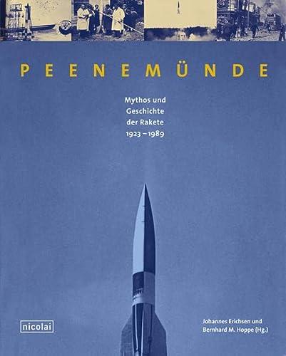 Peenemünde. : Mythos und Geschichte der Rakete 1923 - 1989. Erichsen, Johannes