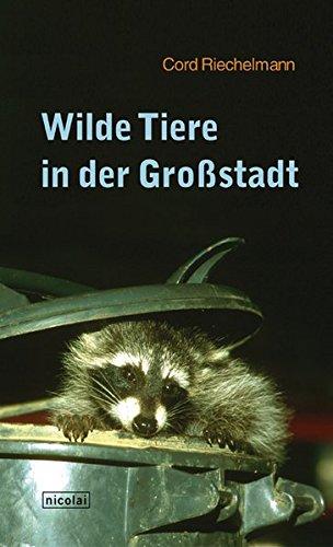9783894791339: Wilde Tiere in der Großstadt