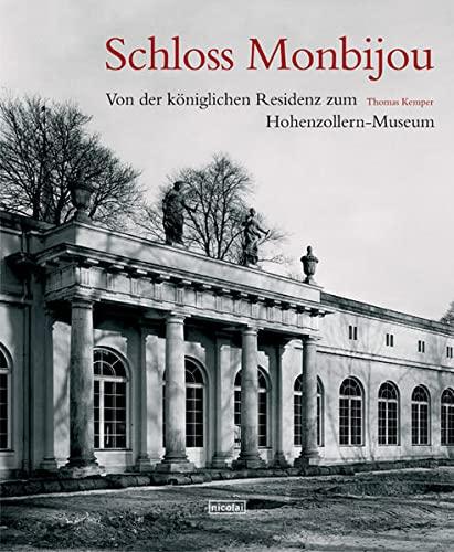 9783894791629: Schloss Montbijou: Von der königlichen Residenz zum Hohenzollern-Museum