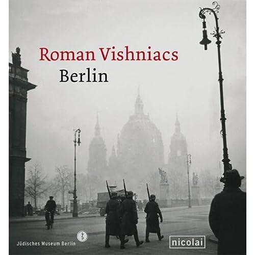 Roman Vishniacs Berlin.