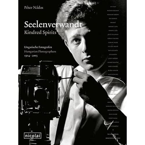 9783894792657: Kindred Spirits: Hungarian Photographers 1914-2003