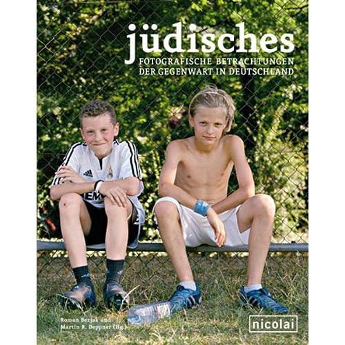 Jüdisches. Fotografische Betrachtungen der Gegenwart in Deutschland: Bezjak,Roman/Deppner,Martin R. (Hg.)