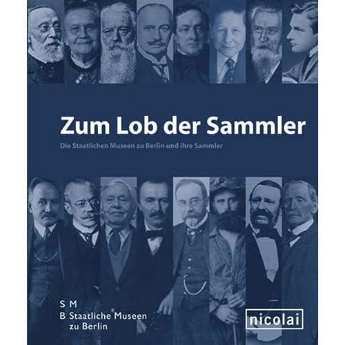 Zum Lob der Sammler: Die Staatlichen Museen zu Berlin und ihre Sammler (3894794747) by Peter-Klaus Schuster