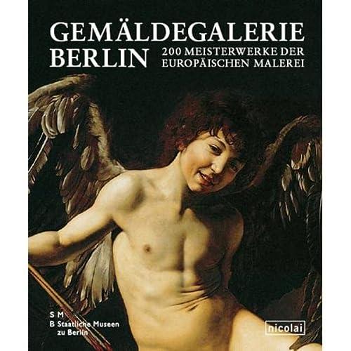 9783894794750: Gemäldegalerie Berlin: 200 Meisterwerke der europäischen Malerei