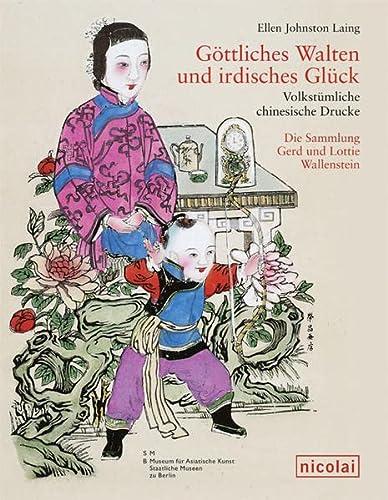 9783894795337: Göttliches Walten und irdisches Glück Volkstümliche chinesische Drucke: Die Sammlung Gerd und Lotti Wallenstein im Museum für Asiatische Kunst