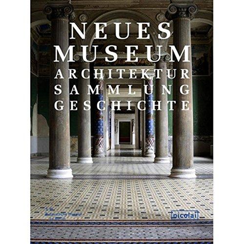 9783894795511: Neues Museum: Architektur. Sammlung. Geschichte