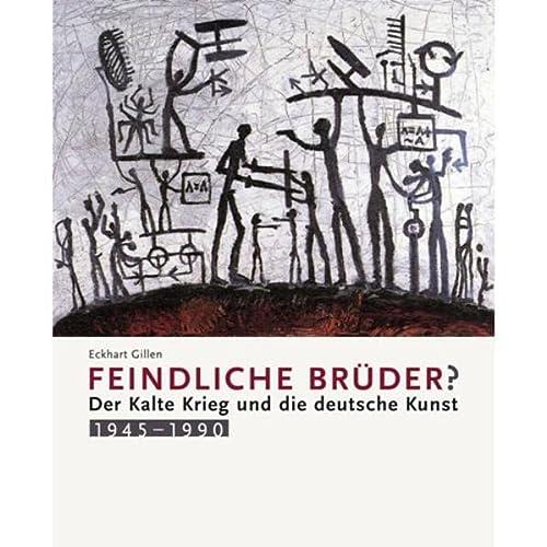 9783894795658: Feindliche Brüder?: Der Kalte Krieg und die deutsche Kunst 1945 -1990