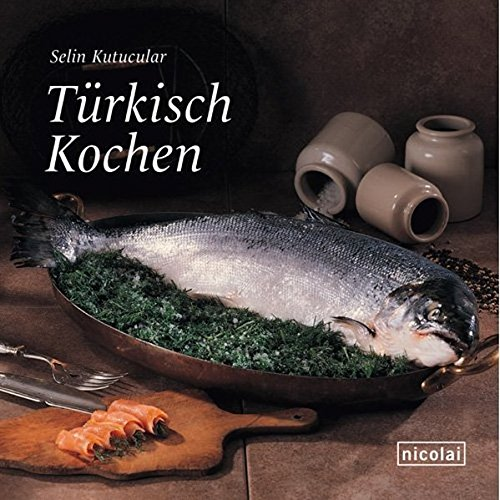 Türkisch Kochen. - Kutucular, Selin