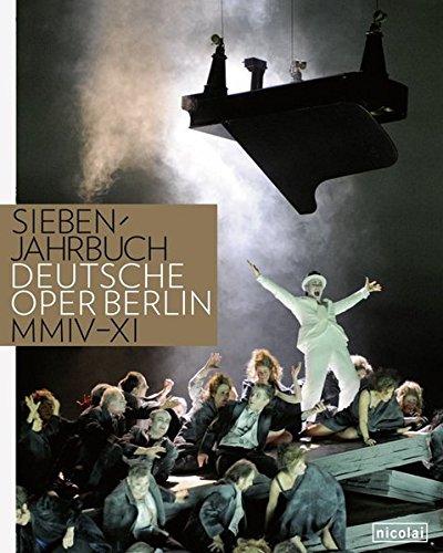 9783894796693: Siebenjahrbuch: Deutsche Oper Berlin. 2004 bis 2011