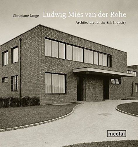 9783894796730: Ludwig Mies van der Rohe: Architecture for the Silk Industry