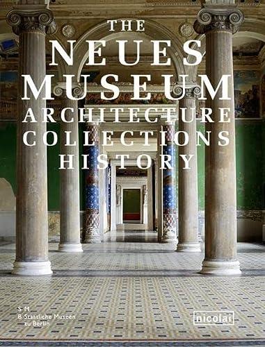 The Neues Museum: Blauert, Elke; Stiftung Preussischer Kulturbesitz