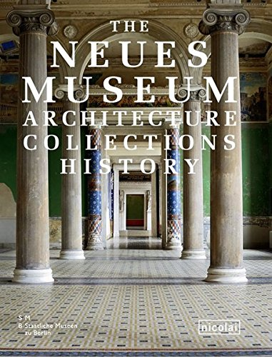 9783894796747: The Neues Museum: Architecture. Collections. History