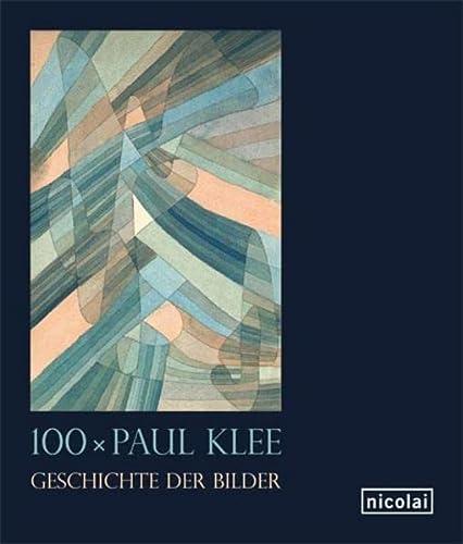 100 x Paul Klee Geschichte der Bilder: Kruszynski, Anette und