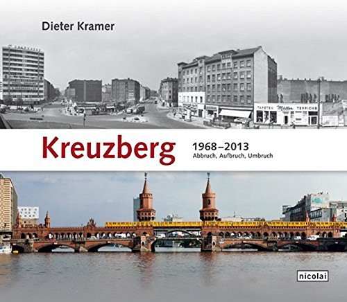 9783894798055: Kreuzberg: 1968 - 2013 Abbruch, Aufbruch, Umbruch
