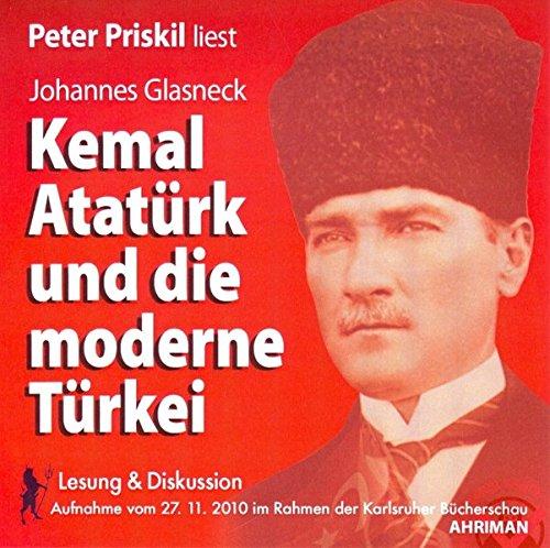 9783894840754: Kemal Atatürk und die moderne Türkei: Lesung & Diskussion im Rahmen der Karlsruher Bücherschau. Aufnahme vom 27.11.2010