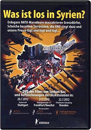 9783894840853: Was ist los in Syrien?: Was ist los in Syrien? Erdogans NATO-Marodeure massakrieren Grenzdörfer, Scheiche bezahlen Terroristen, die UNO singt dazu und unsere Presse lügt und lügt und lügt ... [Alemania] [DVD]