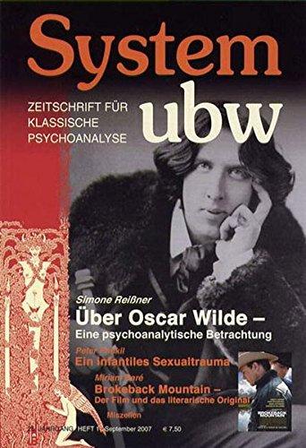 9783894847104: System ubw. Zeitschrift für klassische Psychoanalyse: Über Oscar Wilde - Eine psychoanalytische Betrachtung /Ein infantiles Sexualtrauma /Brokeback ... Original: Heft 25.Jg (Livre en allemand)